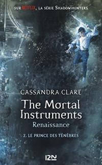 The Mortal Instruments, renaissance - tome 02 : Le prince des ténèbres  width=