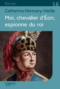 Moi, chevalier d'Eon, espionne du roi  width=