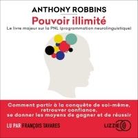 Pouvoir illimité - Le livre majeur sur la PNL (programmation neurolinguistique)