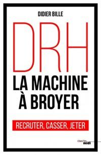 DRH, la machine à broyer  width=