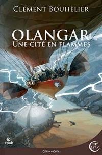 Une Cité en flammes: Olangar 2