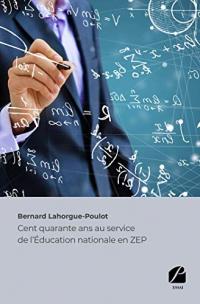Cent quarante ans au service de l'Éducation nationale en ZEP  width=