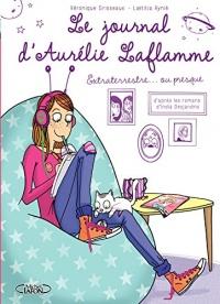 Le Journal d'Aurélie Laflamme - Tome 1 - Extraterrestre ou presque !